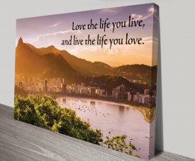 Life You Live Canvas Print Australia