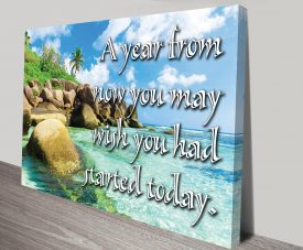 Started Today Inspirational Canvas Print Australia
