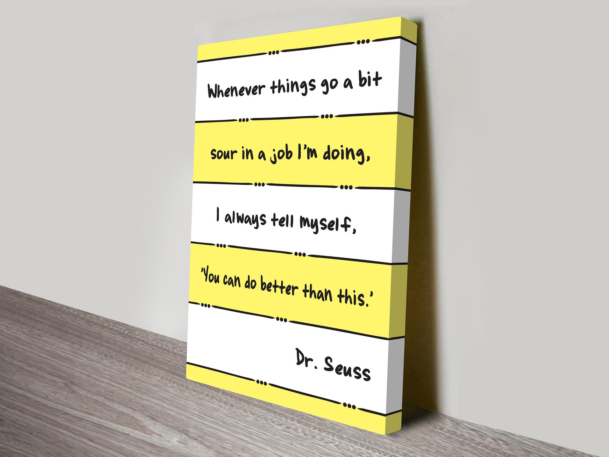 Dr Seuss You can do Better Canvas Art Print