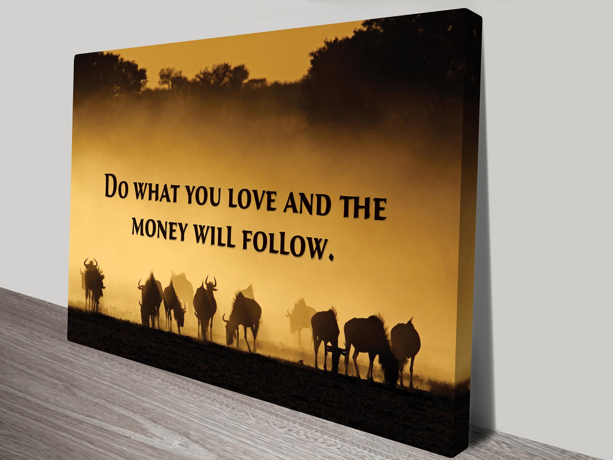 Money Will Follow Wall Art Print