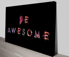 Be Awesome Typography Art Prints on Canvas Print Art Gallery