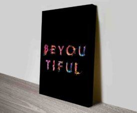 Beyoutiful Typography Art Prints on Canvas Print Art Gallery