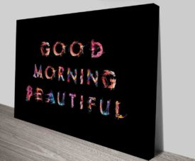 Good Morning Beautiful Typography Art Prints on Canvas Print Art Gallery