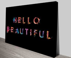 Hello Beautiful 2 Typography Art Prints on Canvas Print Art Gallery