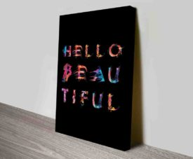 Hello Beautiful Typography Art Prints on Canvas Print Art Gallery
