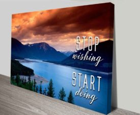Stop Wishing Inspiration Quote Collection Canvas Prints