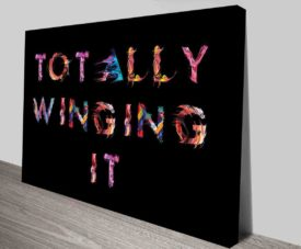 Totally Winging It Typography Art Prints on Canvas Print Art Gallery