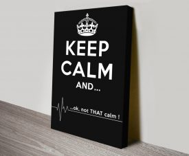 Not That Calm Keep Calm Poster Print