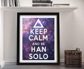 Keep Calm & Be Han Solo Print on Canvas