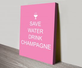 Save Water Drink Champagne Print on Canvas