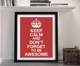 Keep Calm & Be Awesome Motivational Art