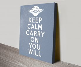 Keep Calm Carry On You Will Yoda Poster Print