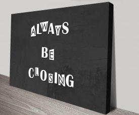 Always Be Closing Office Decor Wall Art