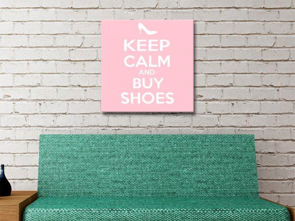 Keep Calm & Buy Shoes Artwork Home Decor AU