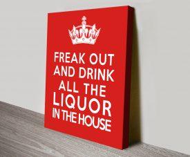 Freak Out & Drink All the Liquor Canvas Art