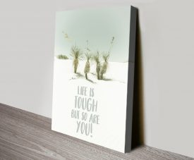 Life Is Tough But So Are You Canvas Wall Art